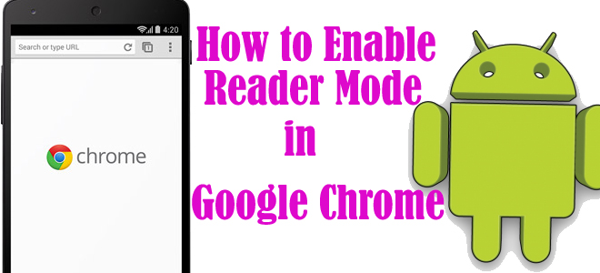 What is Reader Mode in Chrome? 5 steps to enable Reader Mode on Android Devices